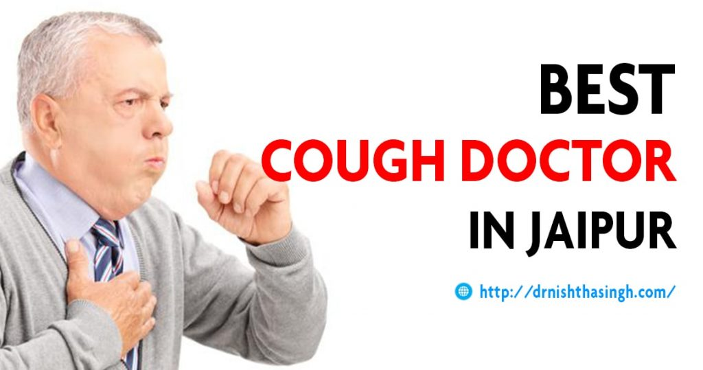 Best Cough Doctor in Jaipur, Cough Treatment, Chronic Cough Treatment