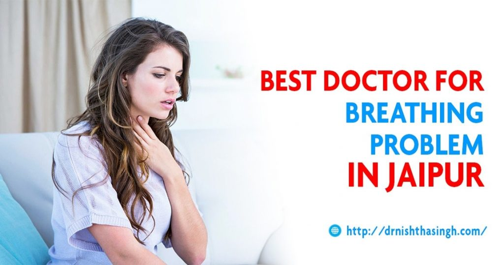 Best Doctor for Breathing Problem in Jaipur, Rajasthan