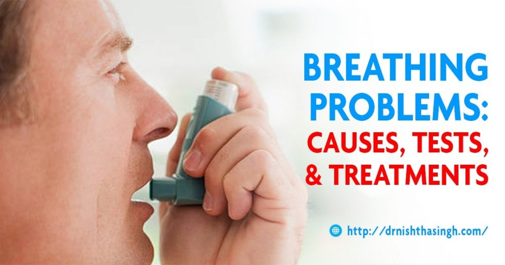 Breathing Problems: Causes, Tests, and Treatments – Dr Nishtha Singh