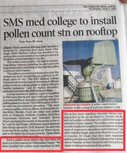 SMS Hospital will have pollen counter to alert allergy patients. It will be third in the country. The first pollen counter was installed at Asthma Bhawan in 2011 and second was at VP Ches